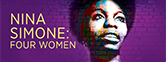 Get Tickets for Nina Simone: Four Women